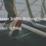 How to Increase Traffic Without Google