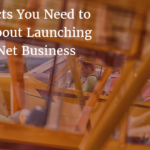 Vital Facts You Need to Know About Launching Your Net Business